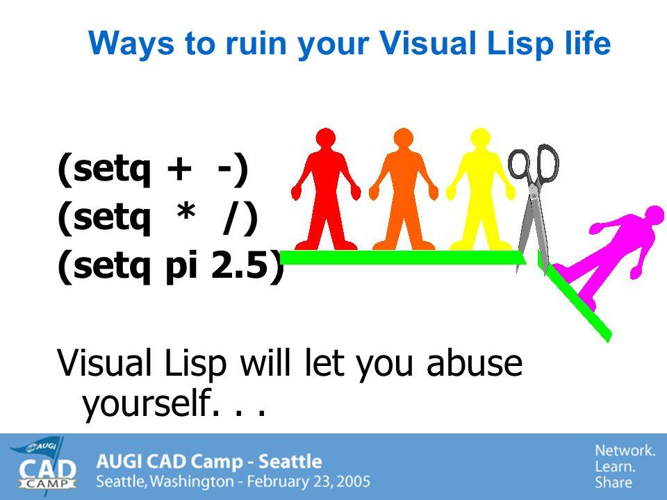 U sing Visual Lisp variables in AutoCAD (setq X 1 Y 2) Command: !X returns1 Command: circle 3P/2P/TTR/ : Diameter/ :!Y
