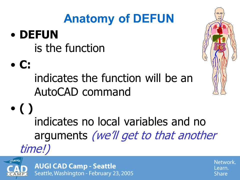 Creating your own AutoCAD Commands (DEFUN) DEFUN binds a set of expressions to a variable.