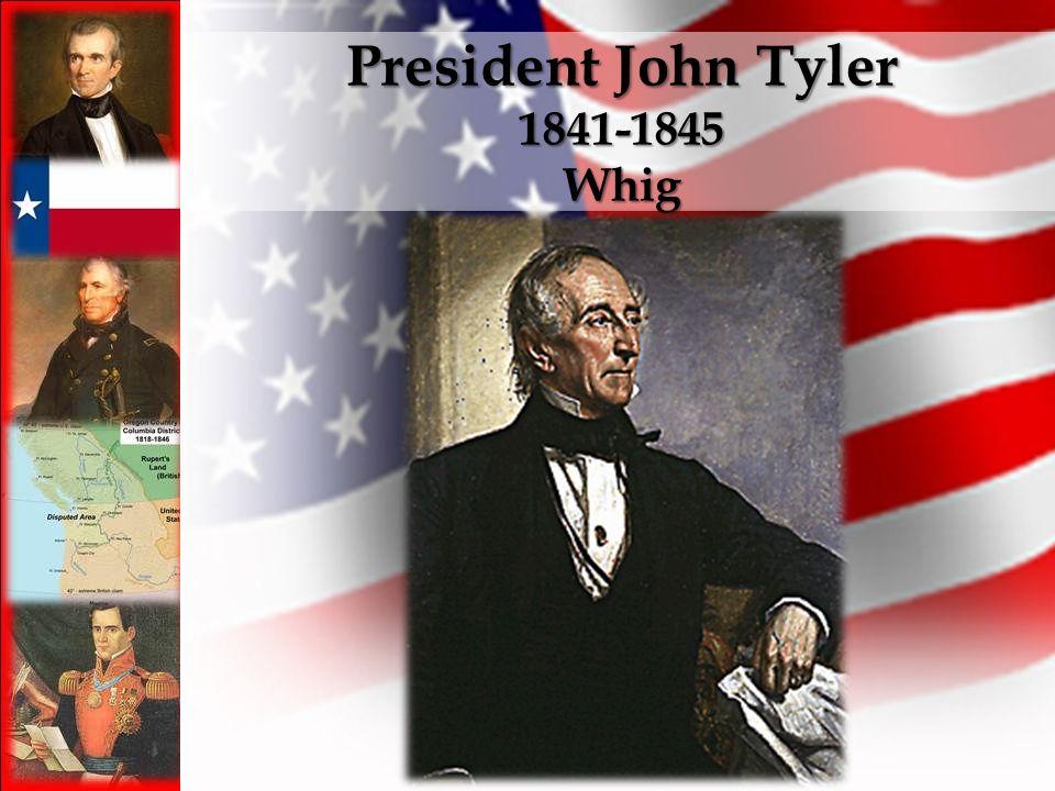 President John Tyler 1841-1845 Whig