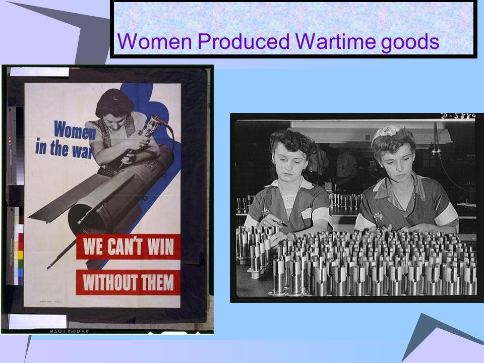 Women Produced Wartime goods
