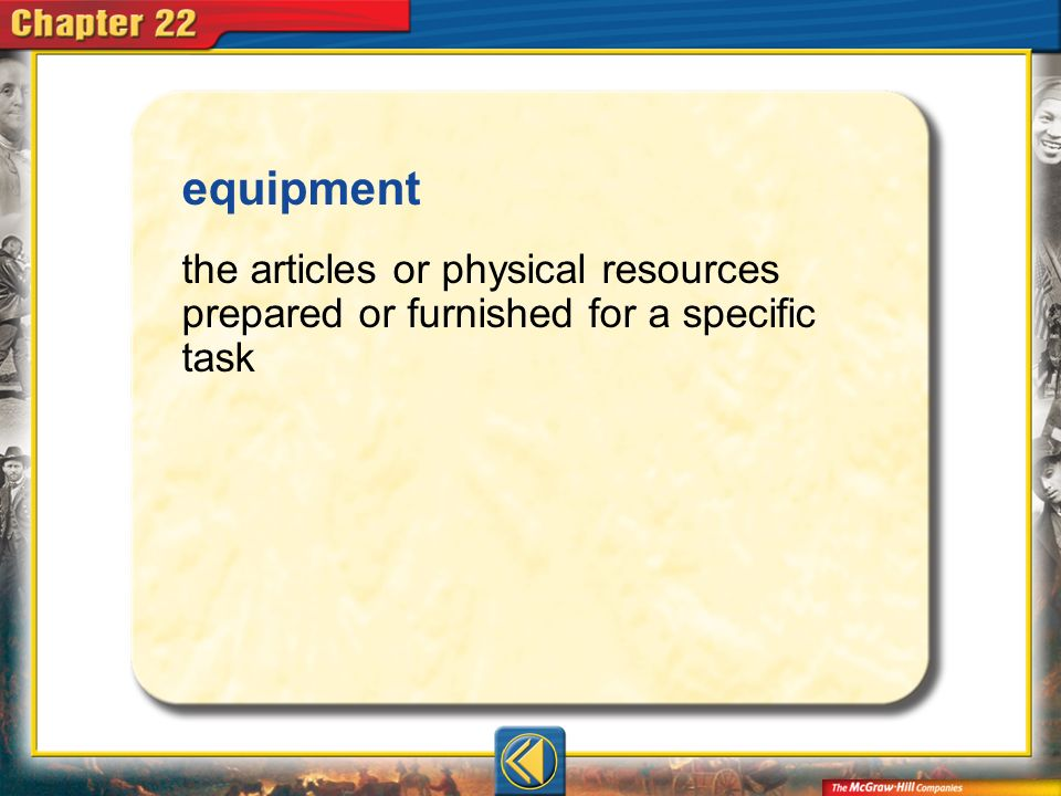 Vocab4 equipment the articles or physical resources prepared or furnished for a specific task
