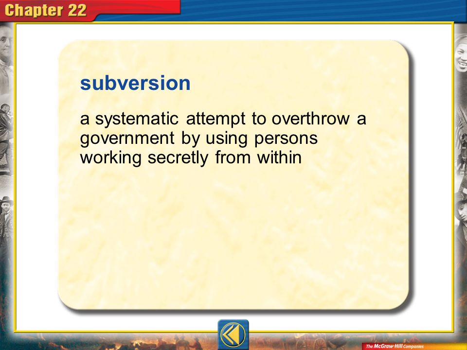 Vocab9 subversion a systematic attempt to overthrow a government by using persons working secretly from within