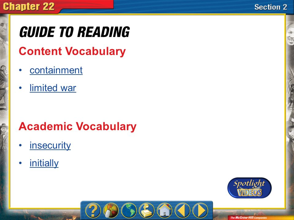 Section 2-Key Terms Content Vocabulary containment limited war Academic Vocabulary insecurity initially