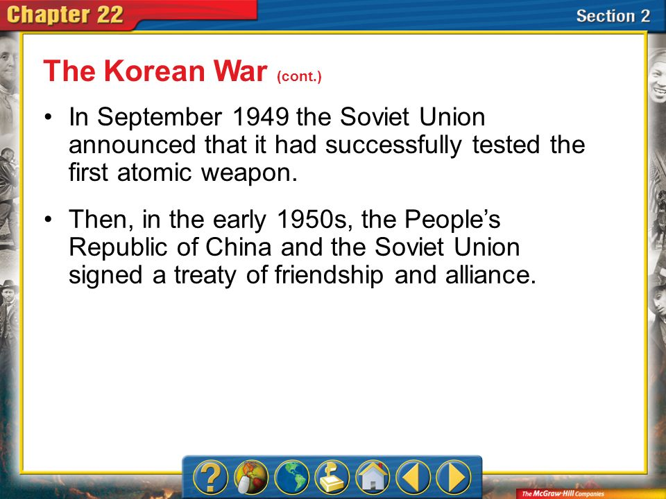 Section 2 In September 1949 the Soviet Union announced that it had successfully tested the first atomic weapon. Then, in the early 1950s, the Peoples