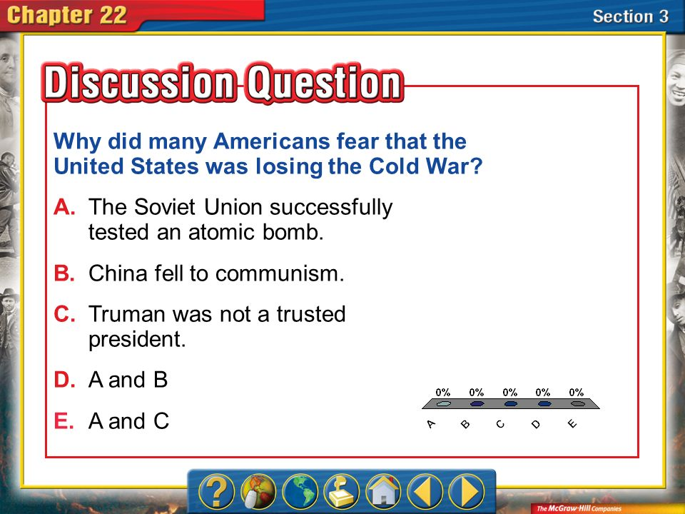 A.A B.B C.C D.D E.E Section 3 Why did many Americans fear that the United States was losing the Cold War? A.The Soviet Union successfully tested an at