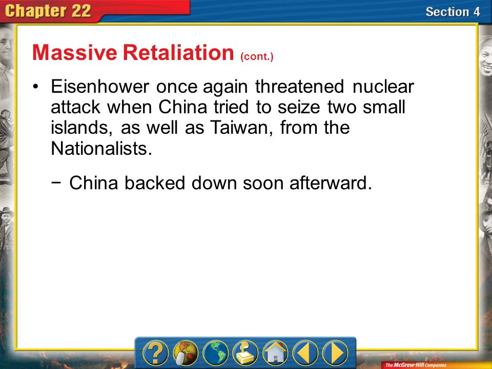Section 4 Eisenhower once again threatened nuclear attack when China tried to seize two small islands, as well as Taiwan, from the Nationalists. Massi