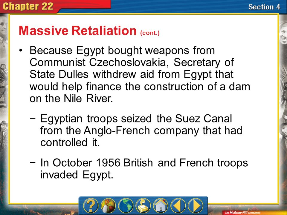 Section 4 Because Egypt bought weapons from Communist Czechoslovakia, Secretary of State Dulles withdrew aid from Egypt that would help finance the co