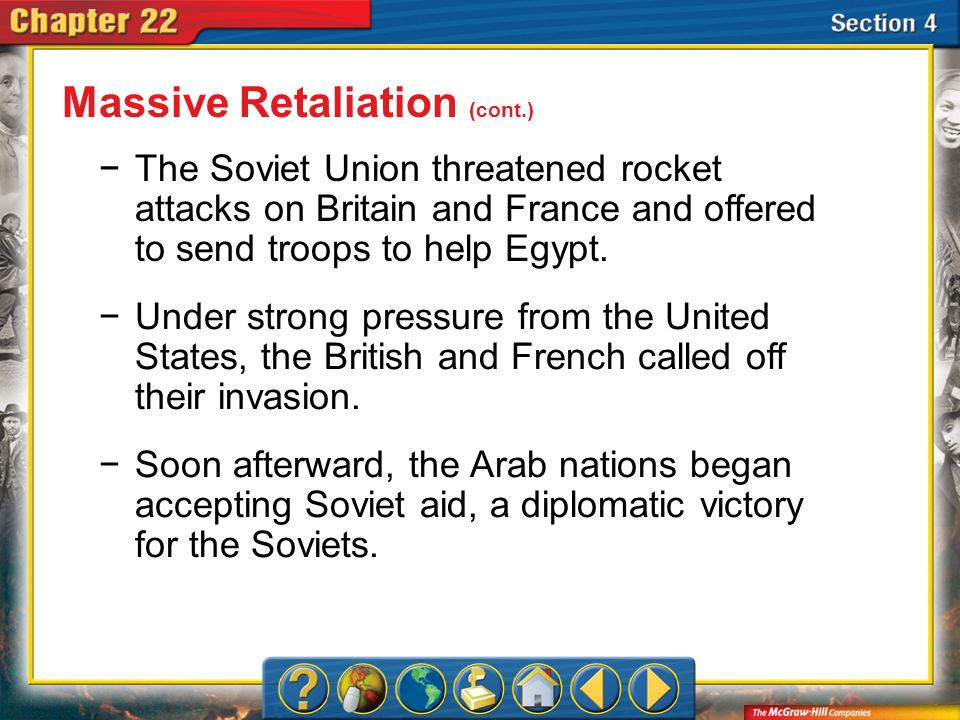 Section 4 The Soviet Union threatened rocket attacks on Britain and France and offered to send troops to help Egypt. Under strong pressure from the Un