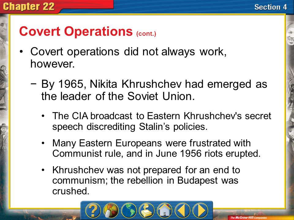 Section 4 Covert operations did not always work, however. Covert Operations (cont.) By 1965, Nikita Khrushchev had emerged as the leader of the Soviet