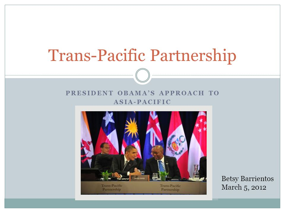 Agenda TPP Overview TPP Components President Obamas Approach U.S.