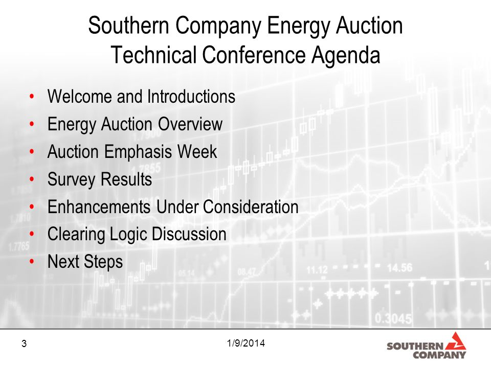 3 Southern Company Energy Auction Technical Conference Agenda Welcome and Introductions Energy Auction Overview Auction Emphasis Week Survey Results Enhancements Under Consideration Clearing Logic Discussion Next Steps