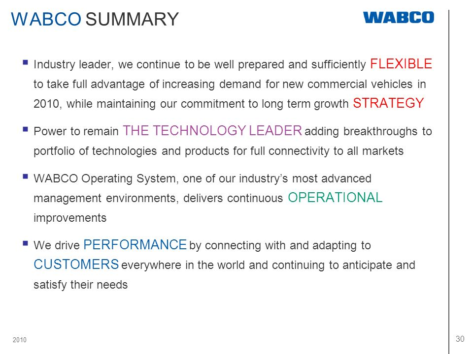 2010 30 WABCO SUMMARY Industry leader, we continue to be well prepared and sufficiently FLEXIBLE to take full advantage of increasing demand for new c