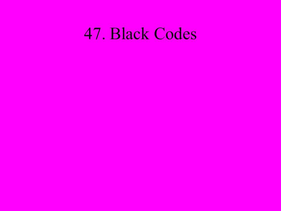 47. Black Codes