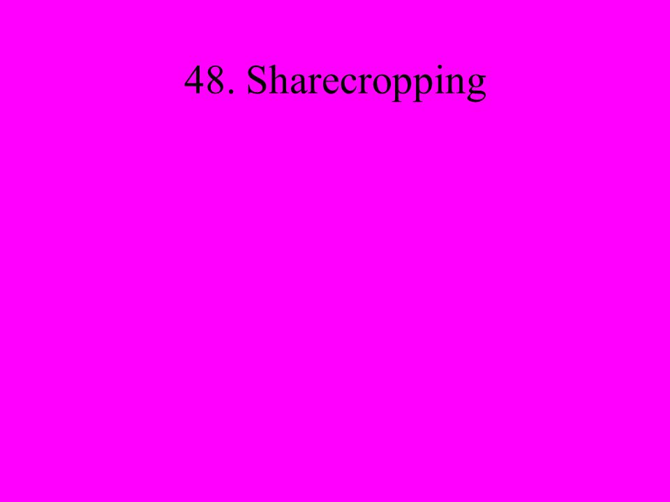 48. Sharecropping
