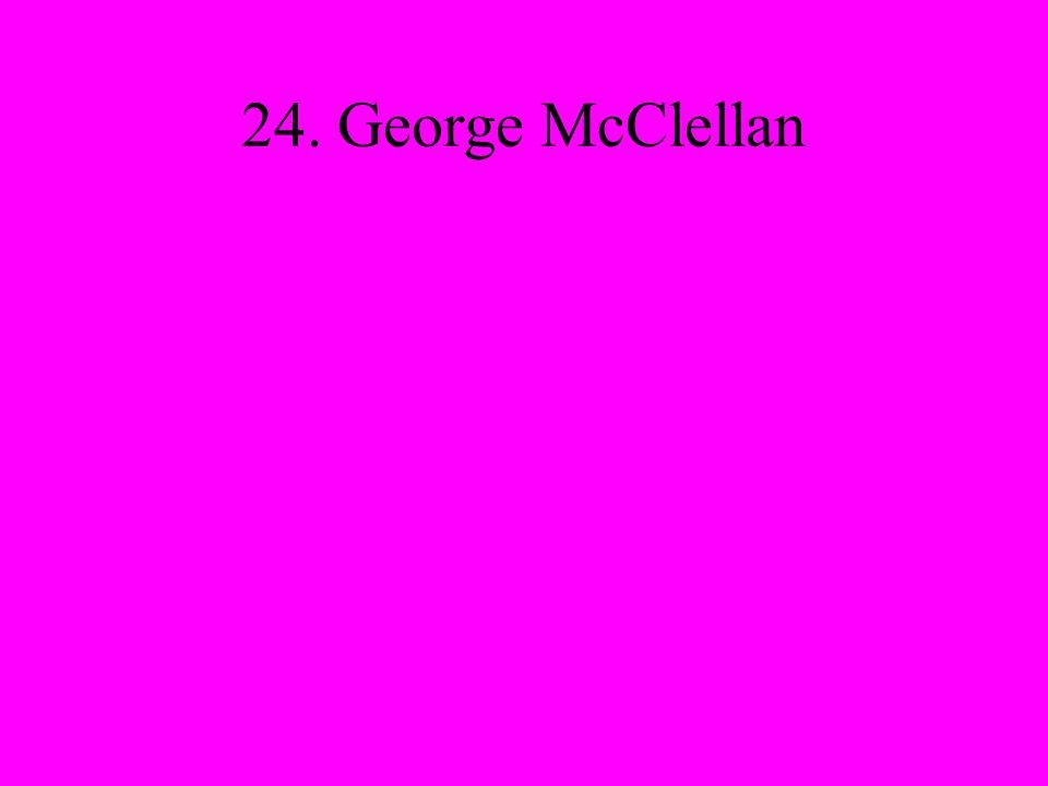 24. George McClellan