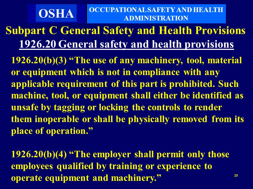 25 OCCUPATIONAL SAFETY AND HEALTH ADMINISTRATION Subpart C General Safety and Health Provisions 1926.20 General safety and health provisions 1926.20(b