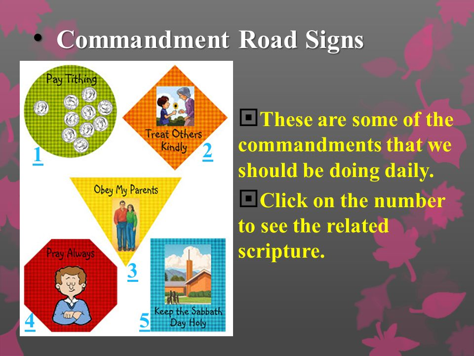 Commandment Road Signs Commandment Road Signs These are some of the commandments that we should be doing daily.