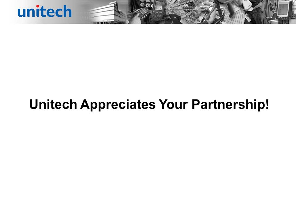 Unitech Appreciates Your Partnership!