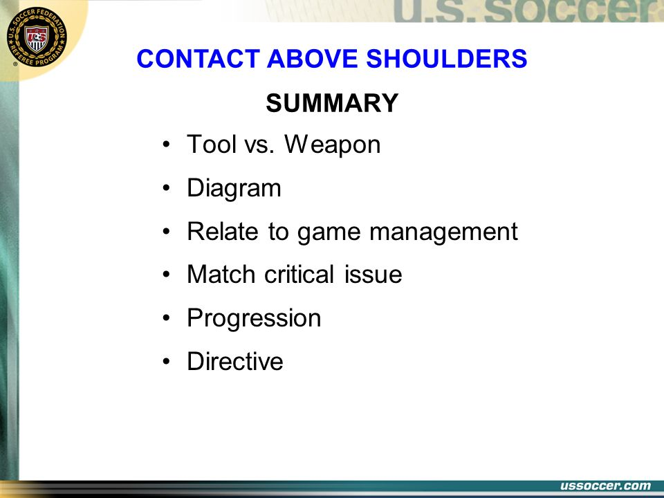 SUMMARY Tool vs. Weapon Diagram Relate to game management Match critical issue Progression Directive CONTACT ABOVE SHOULDERS