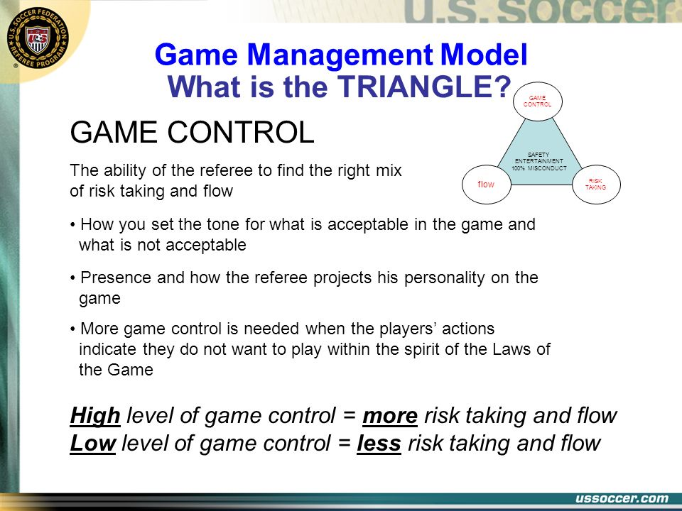 SAFETY ENTERTAINMENT 100% MISCONDUCT GAME CONTROL RISK TAKING flow GAME CONTROL The ability of the referee to find the right mix of risk taking and fl
