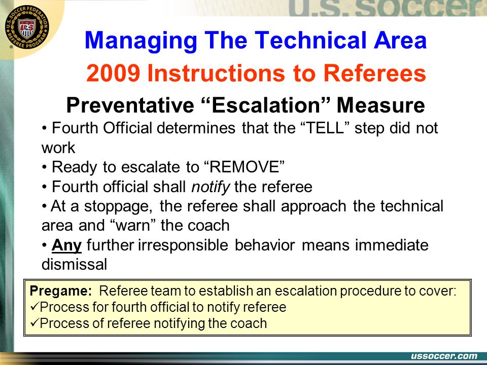 Managing The Technical Area Preventative Escalation Measure Fourth Official determines that the TELL step did not work Ready to escalate to REMOVE Fou