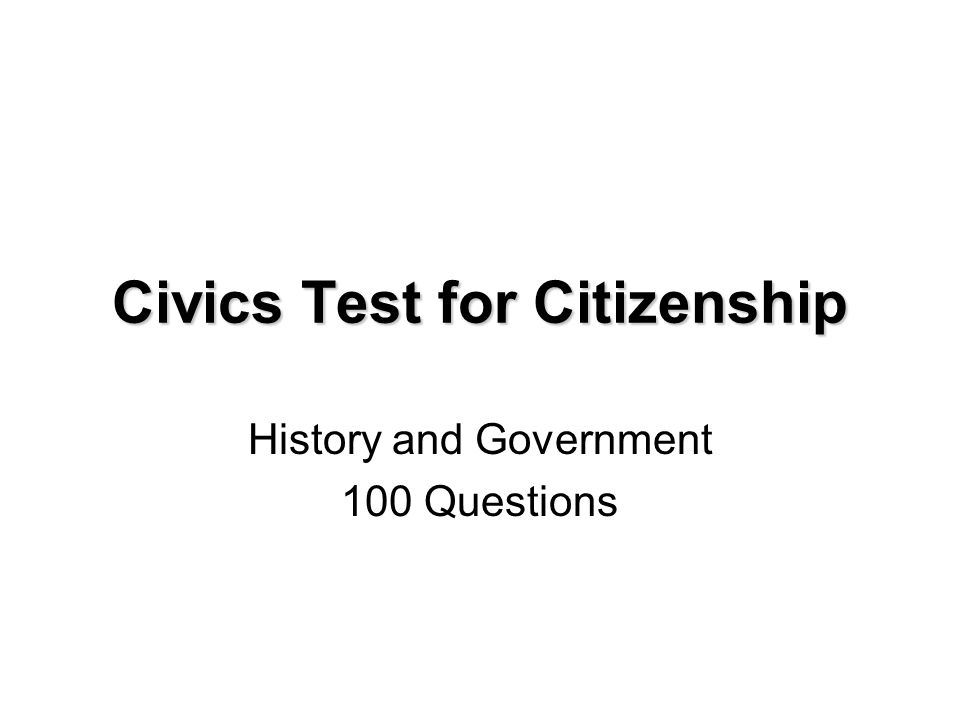 Civics Test for Citizenship History and Government 100 Questions