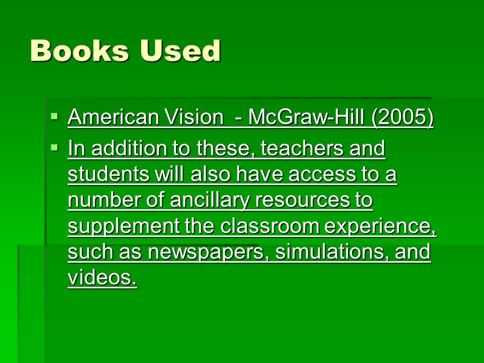 Books Used American Vision - McGraw-Hill (2005) American Vision - McGraw-Hill (2005) In addition to these, teachers and students will also have access