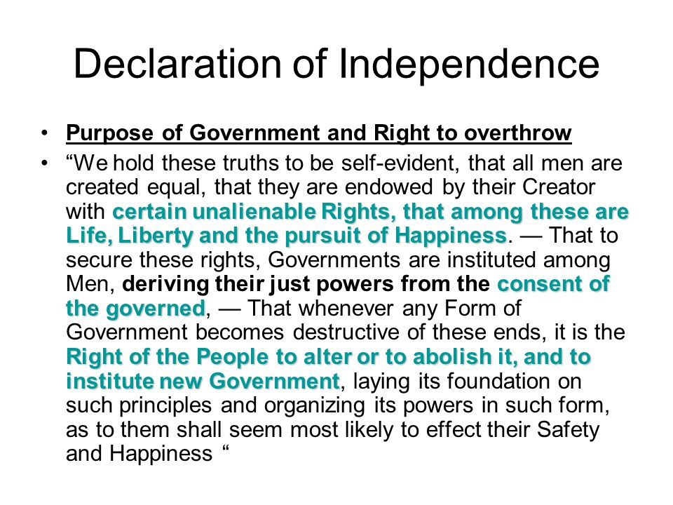 Declaration of Independence Purpose of Government and Right to overthrow certain unalienable Rights, that among these are Life, Liberty and the pursui