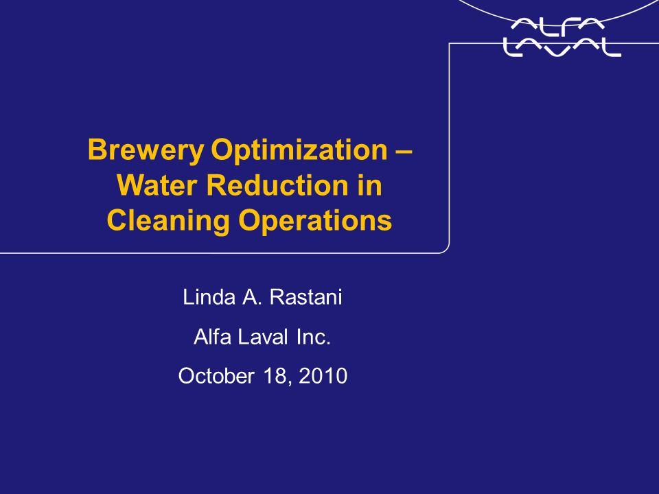 Brewery Optimization – Water Reduction in Cleaning Operations Linda A.