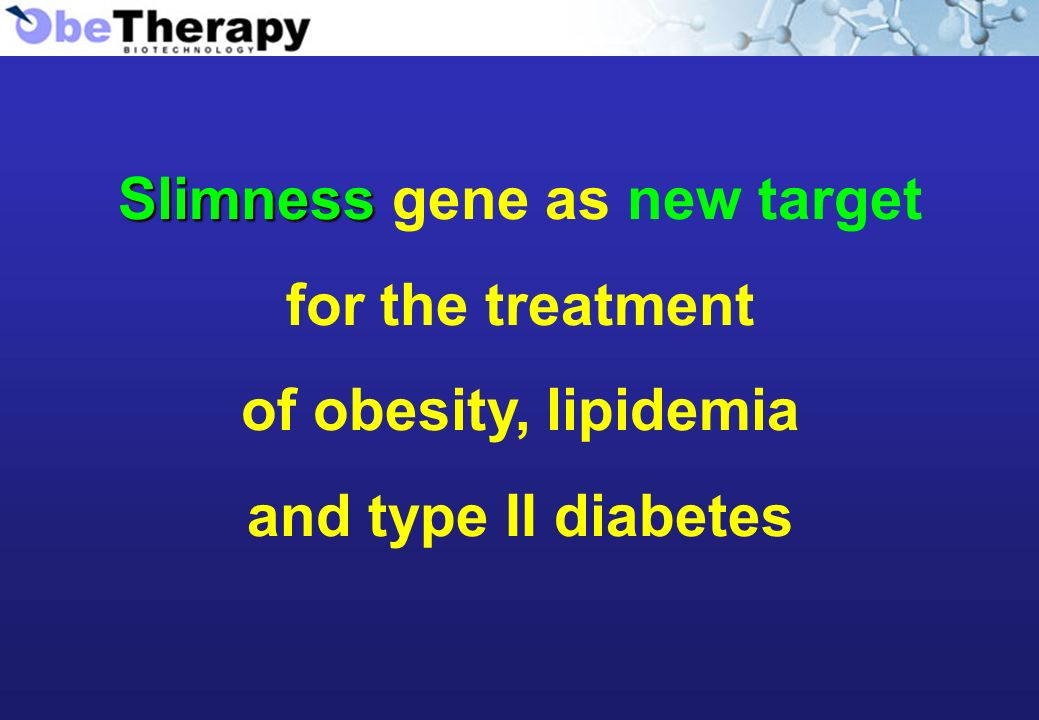 Slimness Slimness gene as new target for the treatment of obesity, lipidemia and type II diabetes