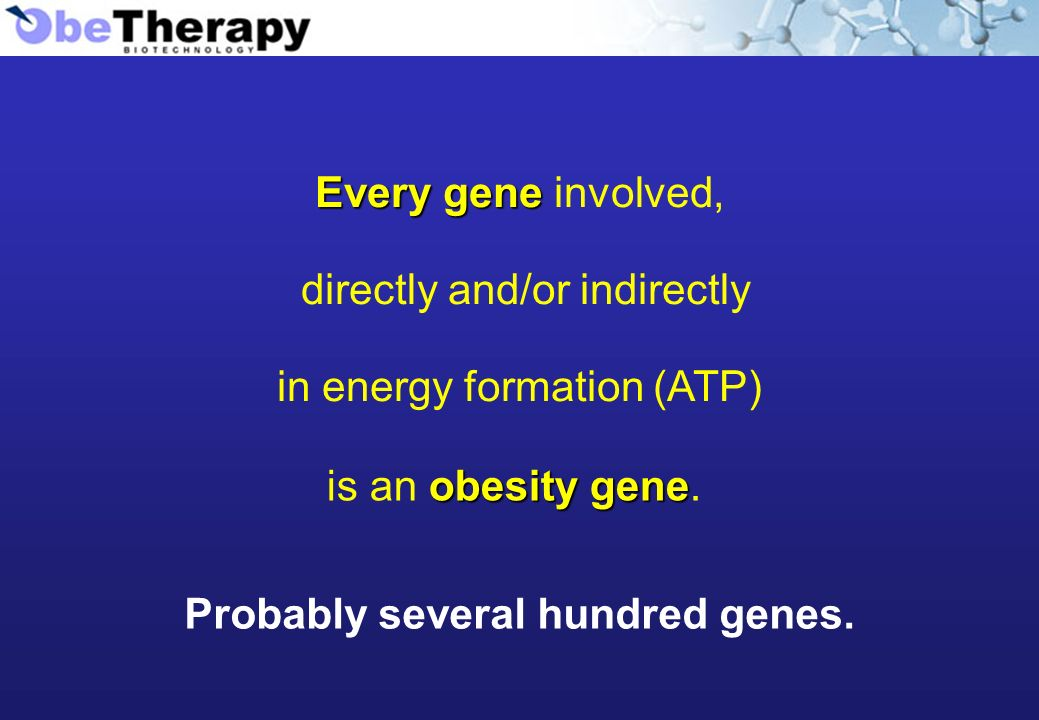 Every gene Every gene involved, directly and/or indirectly in energy formation (ATP) Probably several hundred genes.
