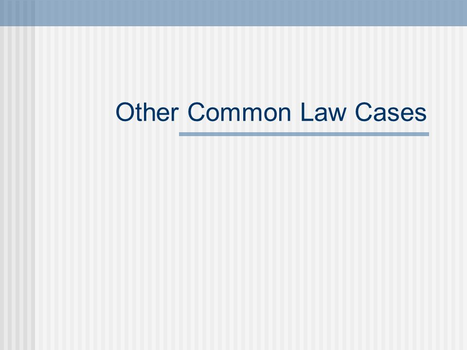 Other Common Law Cases