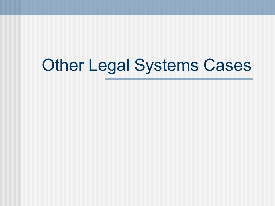 Other Legal Systems Cases