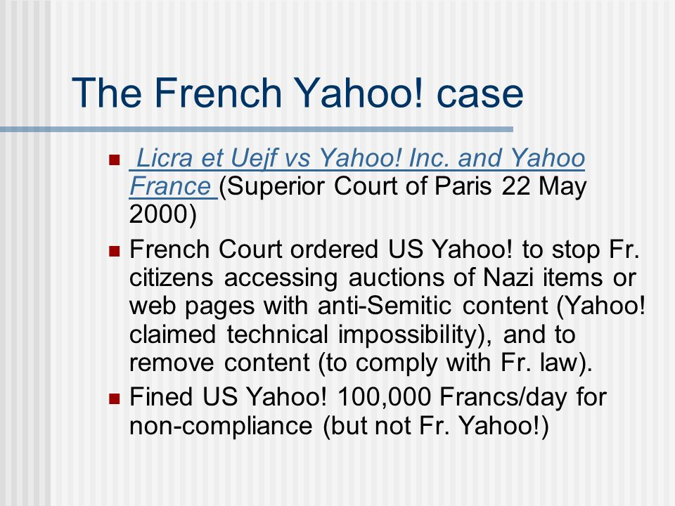 The French Yahoo. case Licra et Uejf vs Yahoo. Inc.