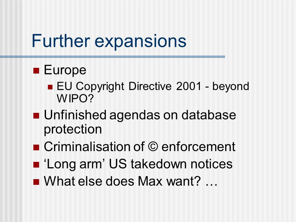 Further expansions Europe EU Copyright Directive 2001 - beyond WIPO.