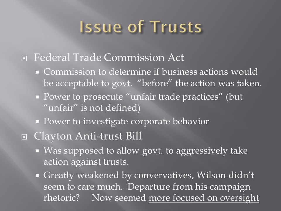 Federal Trade Commission Act Commission to determine if business actions would be acceptable to govt.