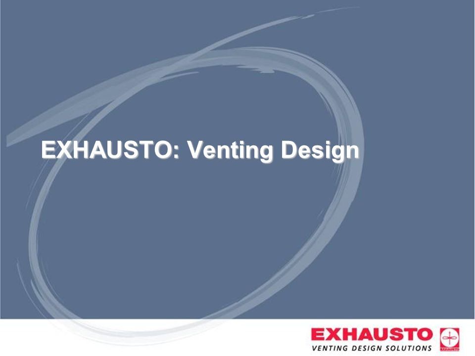 EXHAUSTO: Venting Design