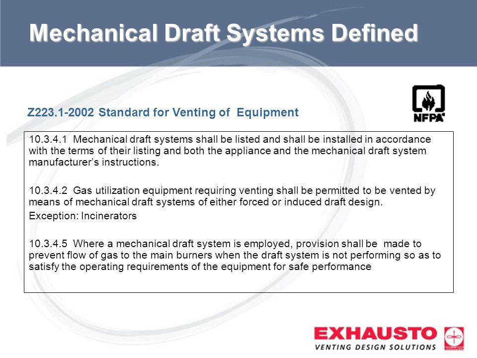 Sub Title Mechanical Draft Systems Defined 10.3.4.1 Mechanical draft systems shall be listed and shall be installed in accordance with the terms of th