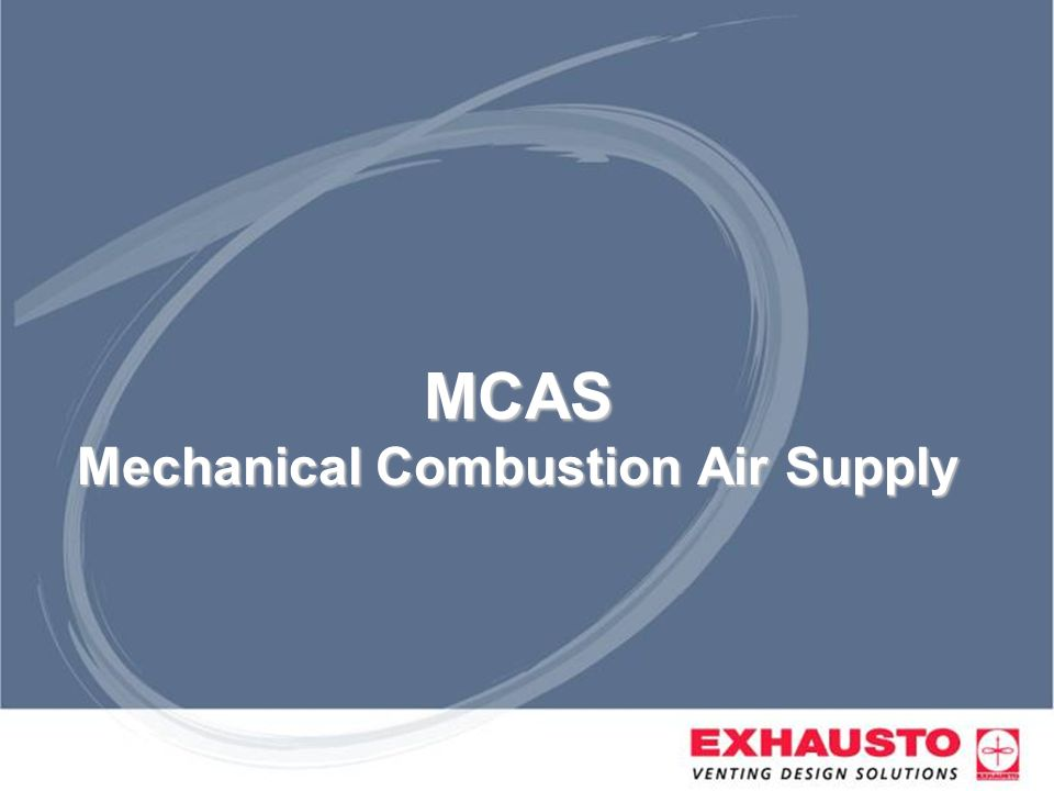 MCAS Mechanical Combustion Air Supply