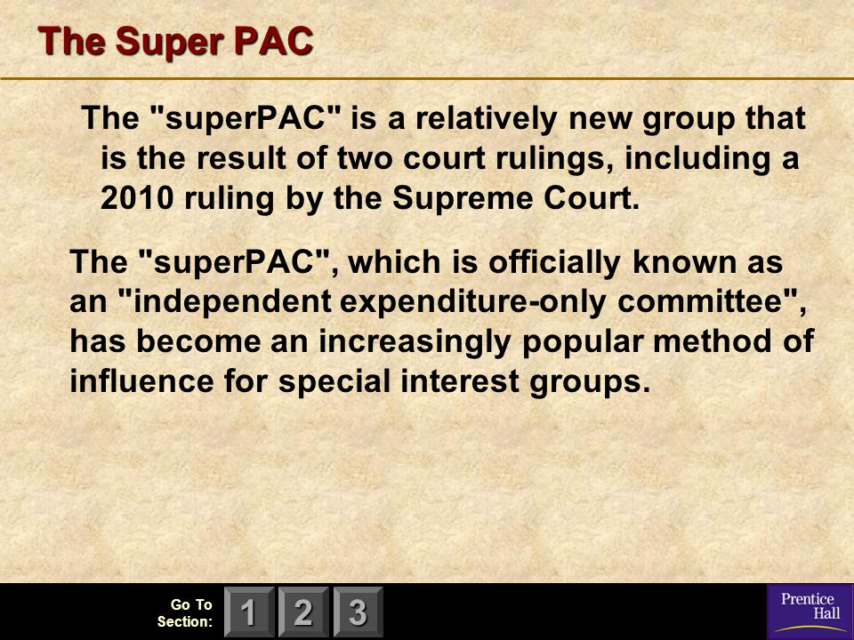 123 Go To Section: The Super PAC The