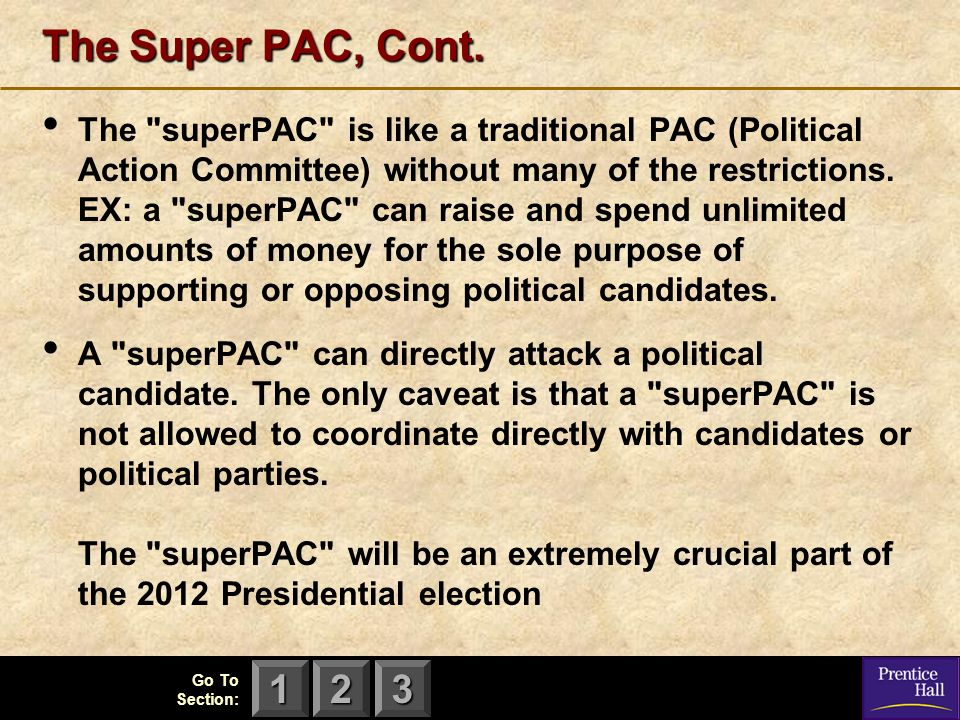 123 Go To Section: The Super PAC, Cont. The