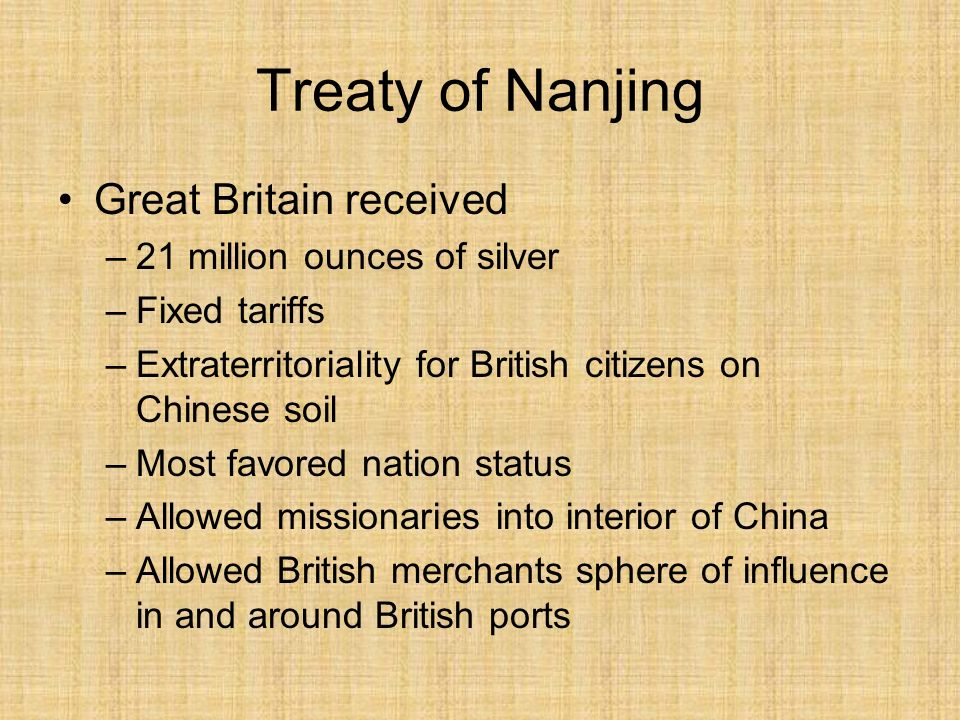 Treaty of Nanjing Referred to as the Unequal Treaties – accepted 1843 China –Ceded Hong Kong to the British –Opened ports to British – Canton, Amoy, F