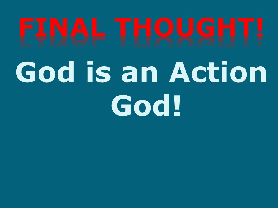 God is an Action God!