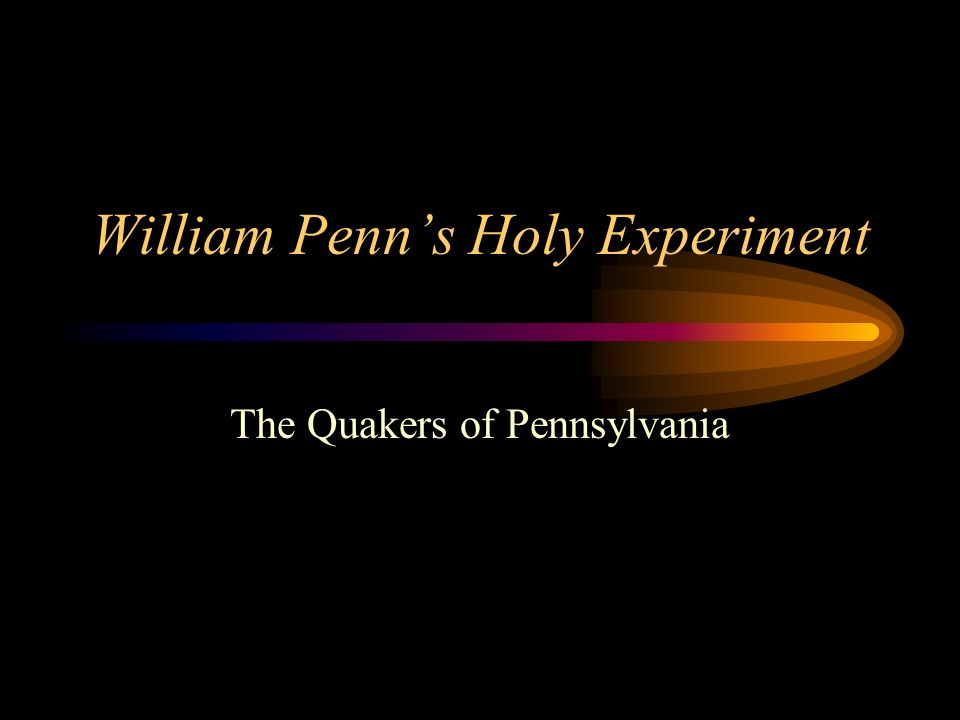 William Penn Early Life Conversion Religious Leader