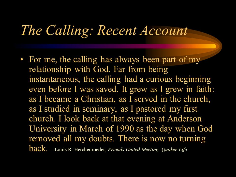 The Calling: Recent Account For me, the calling has always been part of my relationship with God.