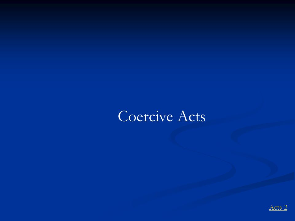 Acts 2 Coercive Acts