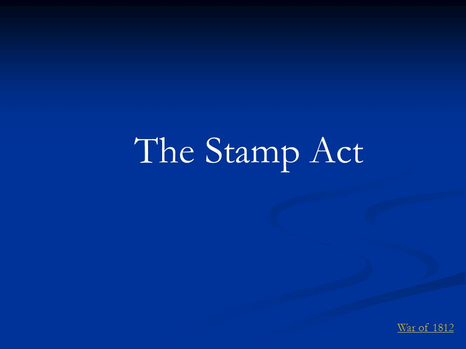 The Stamp Act War of 1812