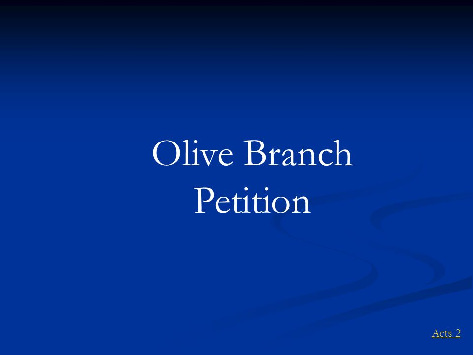 Acts 2 Olive Branch Petition