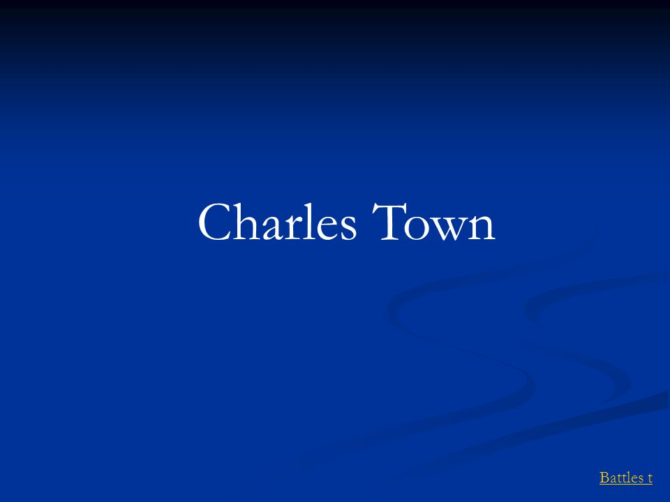 Battles t Charles Town
