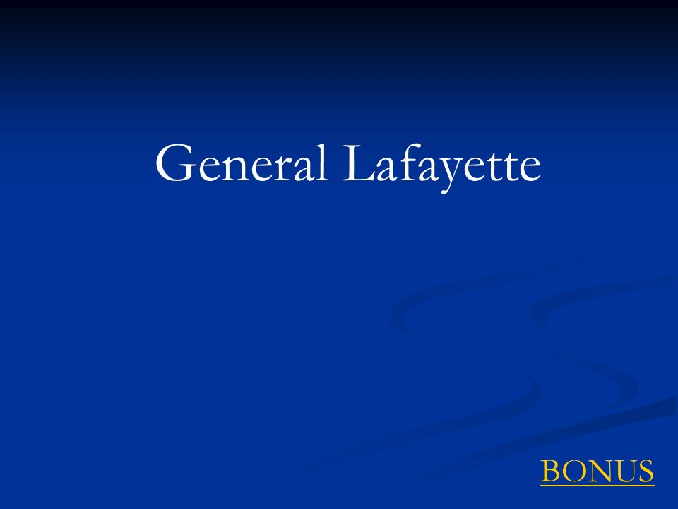 General Lafayette BONUS